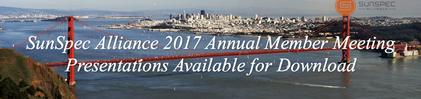 Presentations Available: SunSpec Alliance 2017 Annual Member Meeting
