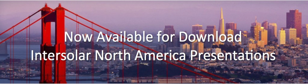 Download Intersolar North America Presentations