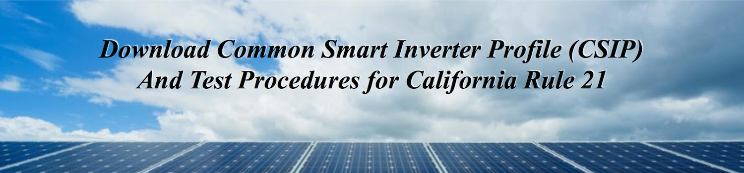 Download California Rule 21 Communication Conformance Test Procedures and Common Smart Inverter Profile (CSIP) 2.0