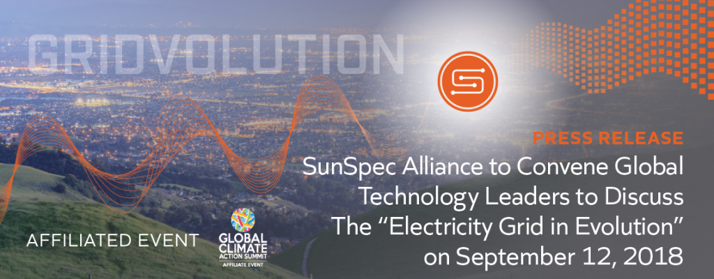 "SunSpec Alliance to Convene Global Technology Leaders to Discuss The ""Electricity Grid in Evolution"" on September 12, 2018"