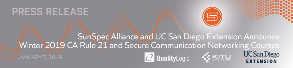SunSpec Alliance and UC San Diego Extension Announce Winter 2019 CA Rule 21 and Secure Communication Networking Courses