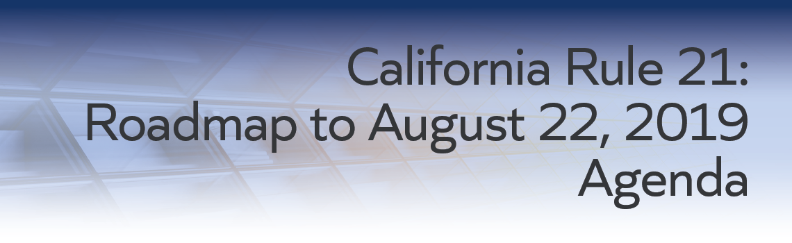 California Rule 21: Roadmap to August 22, 2019