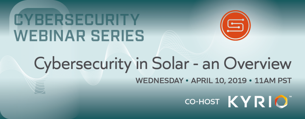 Webinar One: Cybersecurity in Solar, an Overview