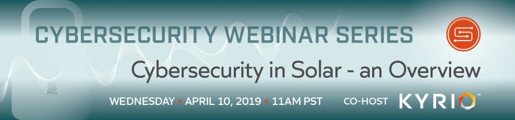 Webinar One: Cybersecurity in Solar, an Overview