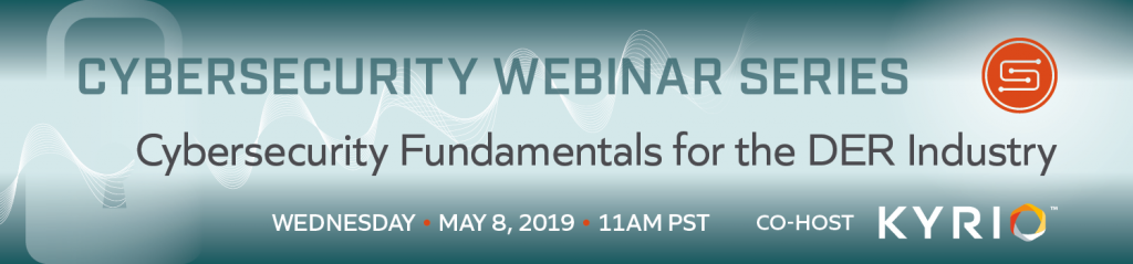 Webinar Two: Cybersecurity Fundamentals for the DER Industry