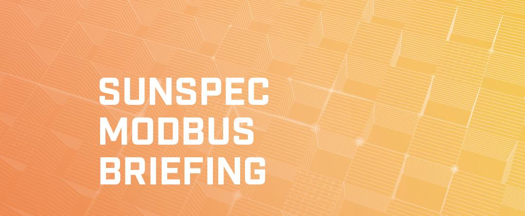 SunSpec Featured Briefing: Modbus Support for IEEE 1547 DER