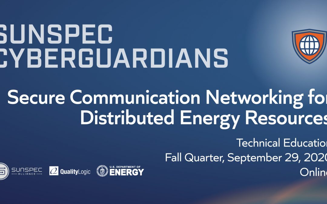 Fall Quarter 2020: Secure Communication Networking for Distributed Energy Resources
